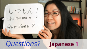 Japanese Questions Japanese course 1