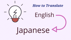 how to translate English to Japanese